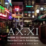 Firecat 451 - AX:XI [Axiom v.11 - Groove Centraal] Recorded in Amsterdam