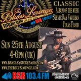 The Blues Lounge Radio Show 'Classic album of the week SRV Texas Flood plus two hours of great Blues