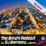 BRNY - The Brny'n [Burning] Podcast 39 - Havana - TBP#39 - Best Dance Webradio