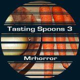 Tasting Spoons 3: MrHorror