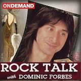 Dominic Forbes - Rock Talk with Guest Steve Perry