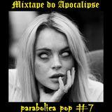parabólica pop #7 - Mixtape do Apocalipse