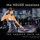 The House Sessions: The Weekend Warm-Up