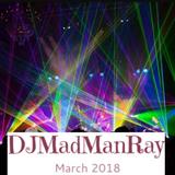 DJMadManRay - March 2018
