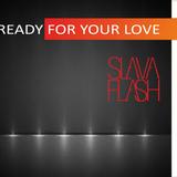 Ready For Your Love @ Slava Flash In Da Mix 2013 (pre-final edit)