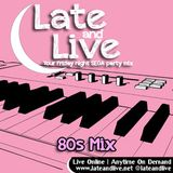 Late and Live On Demand - E43 - 80s Mix (8th February 2013)
