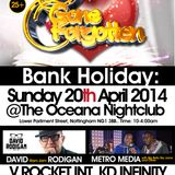 GONE BUT NOT FORGOTTEN PART2 - 20/4/14 - OCEANA, NOTTINGHAM-DAVID RODIGAN,METRO MEDIA,KD INFINITY