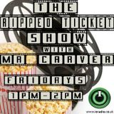 The Ripped Ticket show with Mr Carver on IO Radio 170715