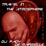 TRAVEL IN THE ATMOSPHERE # 09 DJ PADY DE MARSEILLE