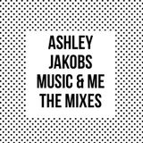 Ashley Jakobs - Music & Me The mixes 001