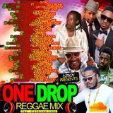 DJ ROY ONE DROP REGGAE  MIX [OCT 2016]