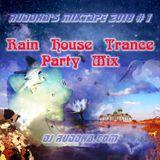 Ruddha's Mixtape 2018 # 1 Rain House Trance Party Mix
