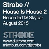 Strobe - House Is House 2 Live at Skybar August 2015