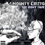 Mounty Crizto - THE IRONY TAPE (Full Mixtape)
