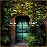 "JAZZ LOUNGE - ""Members Only Jazz feat. The Ahmad Jamal Trio"""