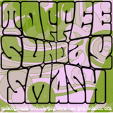 Toffee Sunday Smash episode #35