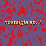nostalgia ep. 1