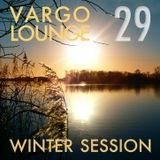VARGO LOUNGE 29 - Winter Session