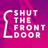 Shut The Front Door w/ Kraak & Smaak - Saturday 12th November 2016