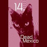 Dead Mexico Radio: Show 14