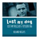 Lost My Dogcast 66 - Roland Nights