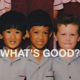 What's Good? Podcast - Episode 11 - Merryn, Lilley's Nuts, Niagara Tightrope, K-Pop Dating, Would Yo