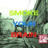 Smoke Your Brain #6 w/ Triprain