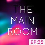 TXMayor Presents: The Main Room #35