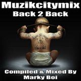 Marky Boi - Muzikcitymix Back 2 Back