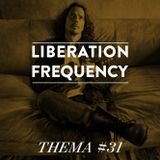 Liberation Frequency Thema #31