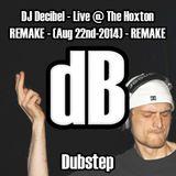 DJ Decibel - Live @ The Hoxton (Aug 22nd-2014) - REMAKE
