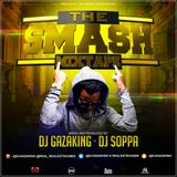 THE SMASH MIXTAPE VOL 1 - DJGAZAKING AND DJSTOPPA