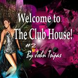 Welcome to The Club House! #2