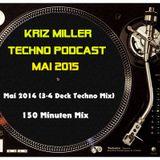 Kriz Miller - Techno Podcast  Mai 2014 (150 Minuten 3-4 Deck Mix)