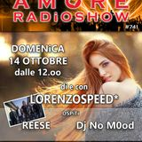 LORENZOSPEED* presents AMORE Radio Show 741 Domenica 14 Ottobre 2018 with REESE and DJ NOMOOD