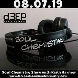 Soul Chemistry - 08.07.19  - Keith Harmer (D3ep Radio)