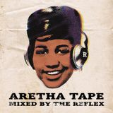 ARETHA TAPE - MIXED BY THE REFLEX
