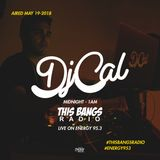 This Bangs Radio W/ DJ CAL On Energy 95.3 [5-19-18]