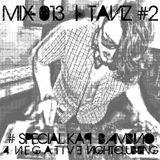 MIX 013 \\ TANZ #2 - special KAP BAMBINO