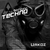 Banging Techno Sets 063 >> Uakoz