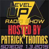 DJ Patrick Thomas Soundwave radio Radio Show LEVEL UP Vol 2 2.3.2015 LIVE