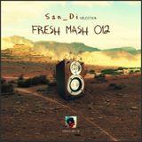 San_Di Selection # Fresh Mash 012