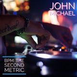DJ John Michael - BPM (The Second Metric)