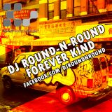 Forever Kind by DJ Round-N-Round