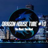 Dragon House Time #10