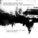 Unexplained Sounds Group - The Recognition Test # 21