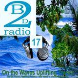 UPLIFTING TRANCE - Dj Vero R - Beats2dance Radio - On the Waves Uplifting Trance 17