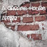 A Garage House Affair