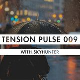 Tension Pulse 009 with Skyhunter