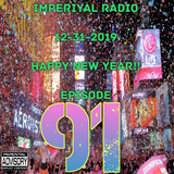 Imperiyal RADIO 12-31-2019 Episode 91